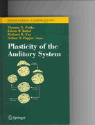 Plasticity of the Auditory System 1st edition 9780387209869 0387209867