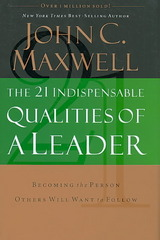 The 21 Indispensable Qualities of a Leader 2nd Edition 9780785289043 0785289046