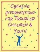 Creative Interventions for Troubled Children and Youth 0 9780968519905 0968519903
