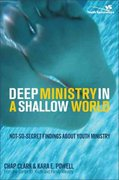 Deep Ministry in a Shallow World 0 9780310267072 0310267072