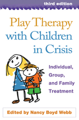 Play Therapy with Children in Crisis 3rd Edition 9781593854959 1593854951