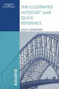 The Illustrated AutoCAD 2008 Quick Reference 1st edition 9781428311602 1428311602