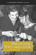 Discovering Popular Culture (A Longman Topics Reader) 1st edition 9780321355966 0321355962