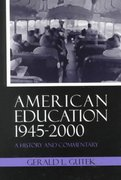 American Education, 1945-2000 1st Edition 9781577661009 1577661001