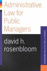 Administrative Law For Public Managers 0 9780813398051 0813398053