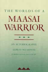 The Worlds of a Maasai Warrior 1st Edition 9780520063259 0520063252