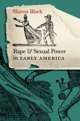 Rape and Sexual Power in Early America 0 9780807857618 0807857610