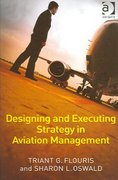 Designing and Executing Strategy in Aviation Management 1st Edition 9781317152200 1317152204