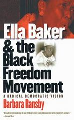 Ella Baker and the Black Freedom Movement 1st Edition 9780807856161 0807856169