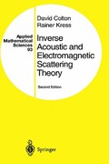 Inverse Acoustic and Electromagnetic Scattering Theory 2nd edition 9783540628385 354062838X