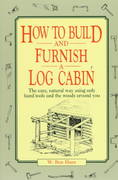 How to Build and Furnish a Log Cabin 1st edition 9780020016700 0020016700