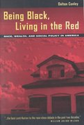 Being Black, Living in the Red - Race, Wealth, and Social Policy in America 0 9780520216730 0520216733