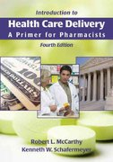 Introduction to Health Care Delivery: A Primer for Pharmacists 4th edition 9780763743536 0763743534