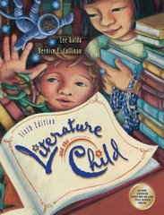 Literature and the Child (with CD-ROM's - 2 and InfoTrac ) 6th edition 9780534555443 0534555446