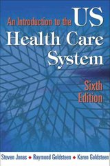 An Introduction to the U. S. Health Care System 6th edition 9780826102140 082610214X