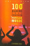 100 Albums That Changed Popular Music 0 9780313338250 0313338256