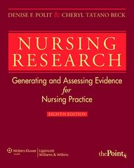 Nursing Research: Generating and Assessing Evidence for Nursing Practice (Nursing Research (Polit)) 8th edition 9780781794688 0781794684
