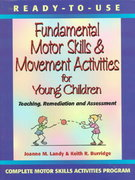 Ready-to-Use Fundamental Motor Skills and Movement Activities for Young Children 1st Edition 9780130139412 0130139416
