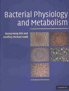 Bacterial Physiology and Metabolism 1st Edition 9780521712309 0521712300