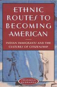 Ethnic Routes to Becoming American 1st Edition 9780813533711 0813533716