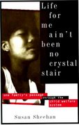 Life for Me Ain't Been No Crystal Stair 1st Edition 9780679754503 0679754504