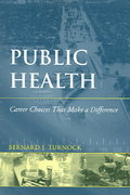 Public Health: Career Choices That Make a Difference 1st Edition 9780763737900 0763737909