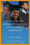 The Case for Affirmative Action in University Admissions 0 9780972002141 0972002146