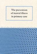 The Prevention of Mental Illness in Primary Care 1st edition 9780521576482 0521576482