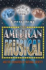 The American Musical and the Formation of National Identity 1st Edition 9780691126135 0691126135