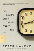 The Goalie's Anxiety at the Penalty Kick 1st edition 9780374531065 0374531064