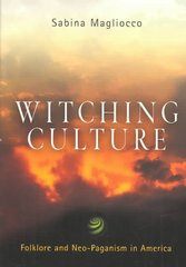 Witching Culture 1st Edition 9780812218794 0812218795