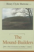 The Mound-Builders 2004th edition 9780817350864 0817350861