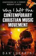 Why I Left the Contemporary Christian Music Movement 0 9780852345177 0852345178