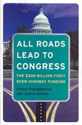All Roads Lead To Congress: the $300 Billion Fight Over Highway Funding 1st Edition 9780872894617 0872894614