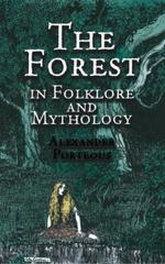 The Forest in Folklore and Mythology 0 9780486420103 0486420108