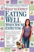Eating Well When You're Expecting 1st edition 9780761133261 0761133267