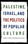 Palestine, Israel, and the Politics of Popular Culture 0 9780822335160 0822335166