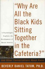 Why Are All The Black Kids Sitting Together In The Cafeteria? 0 9780465091294 0465091296