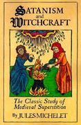 Satanism and Witchcraft 1st Edition 9780806500591 080650059X