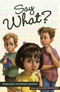 Say What? 1st edition 9780689862557 0689862555