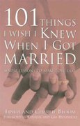 101 Things I Wish I Knew When I Got Married 1st Edition 9781577314240 1577314247