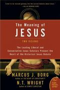 The Meaning of Jesus 1st Edition 9780061285547 0061285544