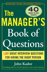 The Manager's Book of Questions: 1001 Great Interview Questions for Hiring the Best Person 2nd edition 9780071470438 0071470433