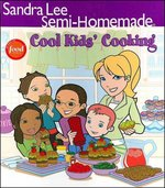 Sandra Lee Semi-Homemade Cool Kids' Cooking 1st edition 9780696232657 0696232650