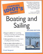 The Complete Idiot's Guide to Boating and Sailing, 2E 2nd edition 9780028643540 0028643542