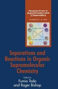 Separations and Reactions in Organic Supramolecular Chemistry 1st edition 9780470854488 0470854480