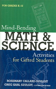Mind-Bending Math and Science Activities for Gifted Students (Grades K-12) 1st Edition 9781578863174 1578863171