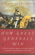 How Great Generals Win 1st Edition 9780393323160 0393323161