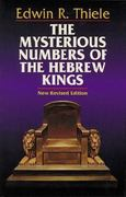 The Mysterious Numbers of the Hebrew Kings 0 9780825438257 082543825X