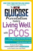 The New Glucose Revolution Guide to Living Well with PCOS 0 9781569244579 156924457X